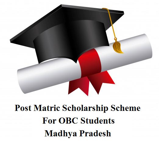 Post Matric Scholarship Scheme For OBC Students, Madhya Pradesh