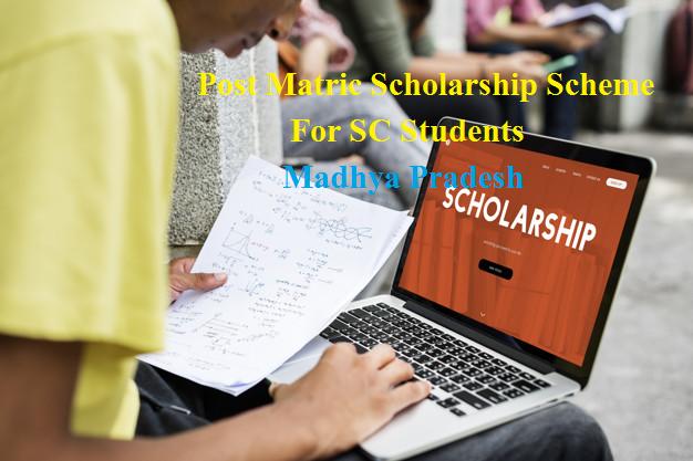 Post Matric Scholarship Scheme for SC Students, Madhya Pradesh