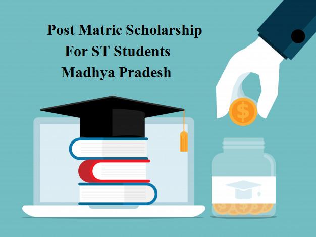 Post Matric Scholarship Scheme for ST Students, Madhya Pradesh