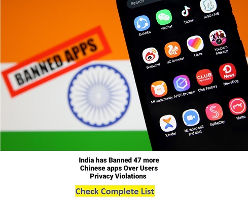 India Bans 47 Chinese Apps List - 47 New Chinese Apps Banned in India [Check Name]