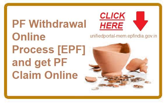 PF Withdrawal Online Process & Get PF Claim Online