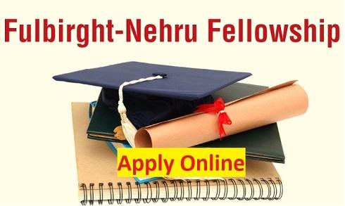Fulbright Nehru Fellowship 2022-2023 Online Application Form, Eligibility, Amount