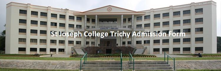 St Joseph College Trichy Admission Online Application Form 2021 - www.sjctni.edu [Course Offered]