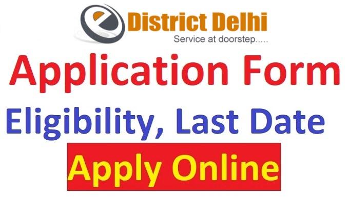 www.edistrict.delhigovt.nic.in Scholarship - Delhi E-District Scholarship Application Form Last Date